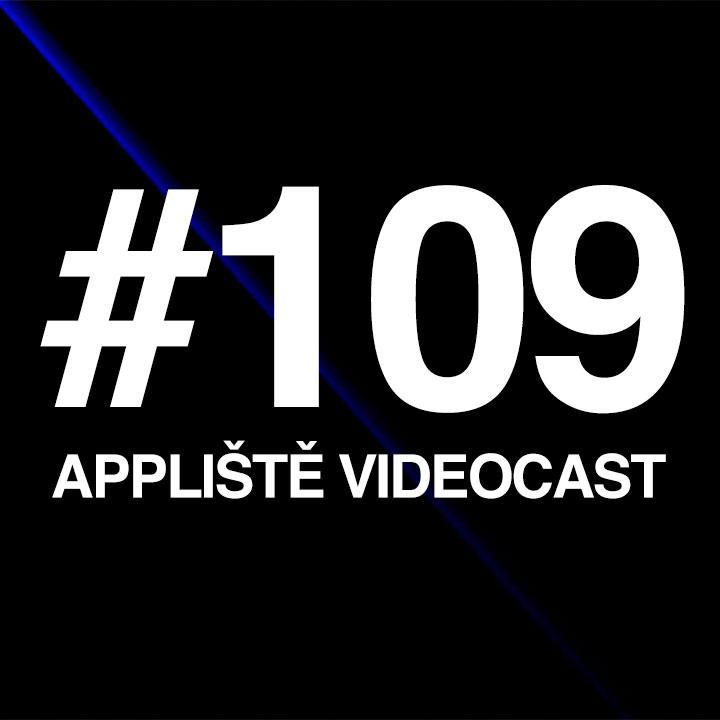 Appliště VideoCast #109